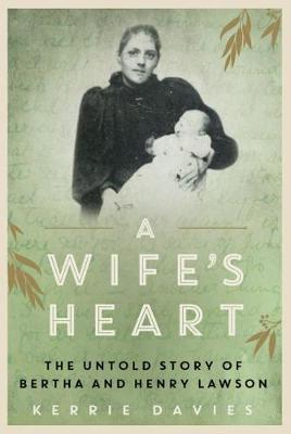 A Wife's Heart: The Untold Story of Bertha and Henry Lawson (Paperback)