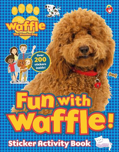 Fun with Waffle! Sticker Activity - Waffle the Wonder Dog (Paperback)