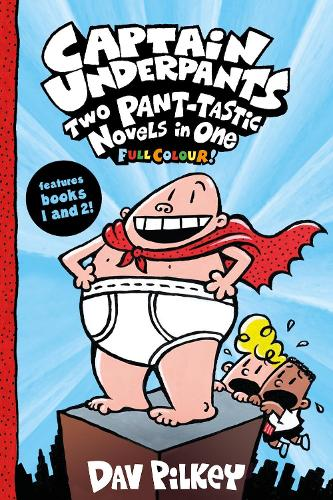 Captain Underpants: Two Pant-tastic Novels in One (Full Colour!) - Captain Underpants 1 (Hardback)