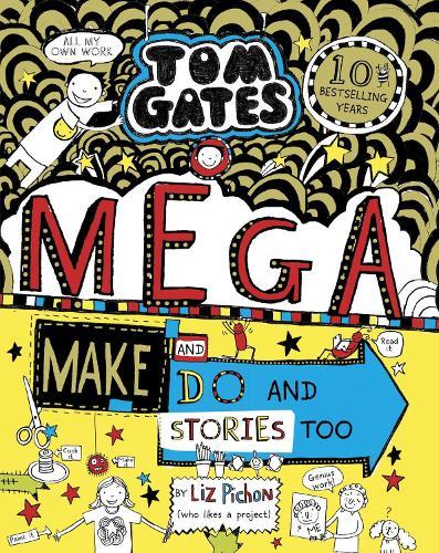 Tom Gates: Mega Make and Do (and Stories Too!) - Tom Gates 16 (Paperback)