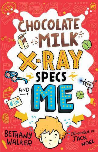 Chocolate Milk, X-Ray Specs & Me! (Paperback)