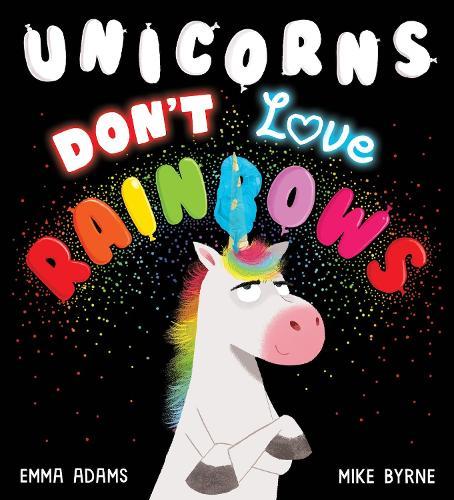 Unicorns Don't Love Rainbows (PB) (Paperback)