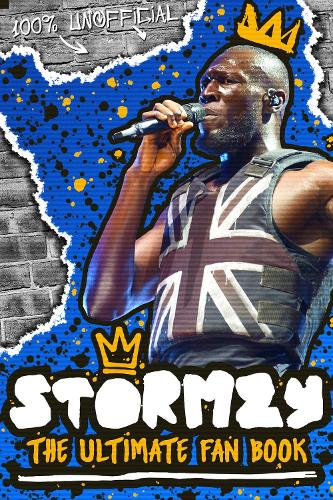 Stormzy: The Ultimate Fan Book (100% Unofficial) (Paperback)