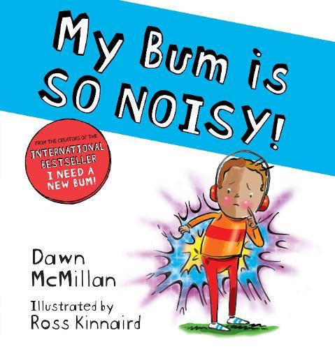 My Bum is SO NOISY! (PB) - The New Bum Series (Paperback)