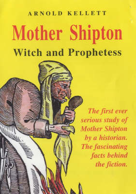 Mother Shipton: Witch and Prophetess (Paperback)