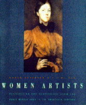Women Artists: Recognition and Reappraisal from the Early Middle Ages to the Twentieth Century (Paperback)
