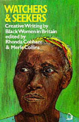Watchers and Seekers: Original Anthology of Creative Writing by Black Women Living in Britain (Paperback)