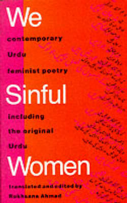 We Sinful Women: Contemporary Feminist Urdu Poetry (Paperback)