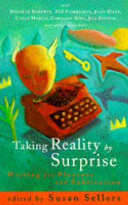Taking Reality by Surprise: Writing for Pleasure and Publication (Paperback)