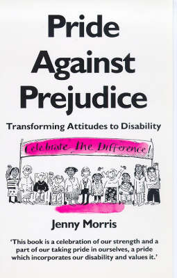Pride Against Prejudice: Personal Politics of Disability (Paperback)
