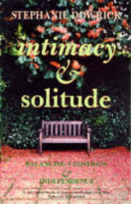 Intimacy and Solitude: Balancing Closeness and Independence (Paperback)