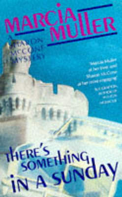 There's Something in a Sunday: A Sharon McCone Mystery - Women's Press Crime S. (Paperback)