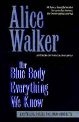Her Blue Body Everything We Know: Earthling Poems, 1965-90 Complete (Paperback)