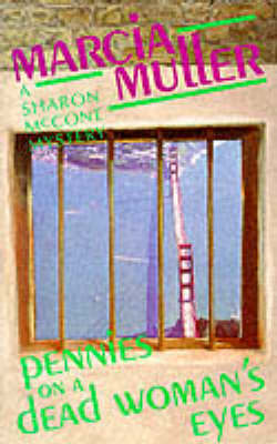Pennies on a Dead Woman's Eyes: A Sharon McCone Mystery - A Sharon McCone mystery (Paperback)