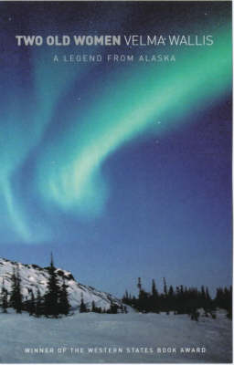Two Old Women: An Alaskan Legend of Betrayal, Courage and Survival (Paperback)