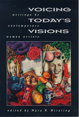 Voicing Today's Visions: Writings by Contemporary Women Artists (Paperback)