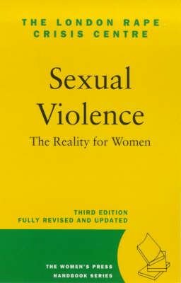 Sexual Violence: the Reality for Women - The Women's Press handbook series (Paperback)