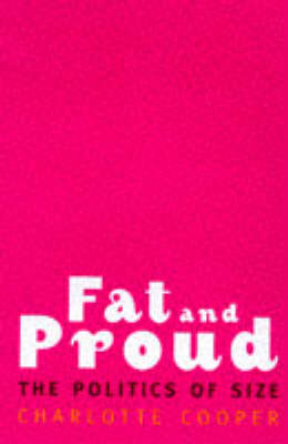 Fat and Proud: Politics of Size (Paperback)