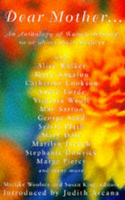 Dear Mother...: Women Writing to or About Their Mothers (Paperback)