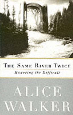 The Same River Twice: Honoring the Difficult (Paperback)