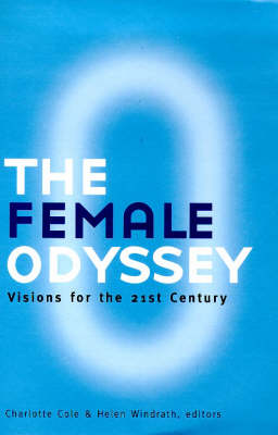 The Female Odyssey: Visions for the 21st Century (Paperback)