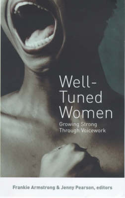 Well-tuned Women: Growing Strong Through Voicework (Paperback)