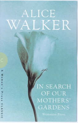 In Search of Our Mother's Gardens: Womanist Prose - Women's Press Classics S. (Paperback)