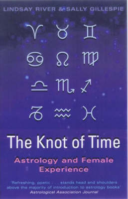The Knot of Time: Astrology and Female Experience (Paperback)