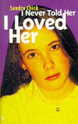I Never Told Her I Loved Her - Livewire S. (Paperback)