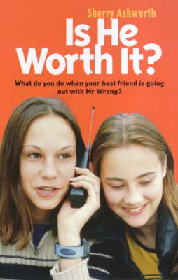Is He Worth It?: What Do You Do When Your Best Friend is Going Out with Mr.Wrong? - Livewire S. (Paperback)