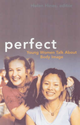Perfect: Young Women Talk About Body Image (Paperback)