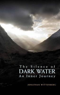 The Silence of Dark Water: An Inner Journey (Paperback)