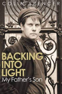 Backing Into Light: My Father's Son (Hardback)