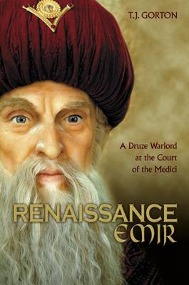 A Druze Warlord at the Court of the Medici (Hardback)