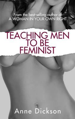 Teaching Men to be Feminist (Paperback)