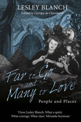 Far to Go and Many to Love: People and Places (Hardback)