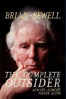 The Complete Outsider: Always Almost: Never Quite (Paperback)