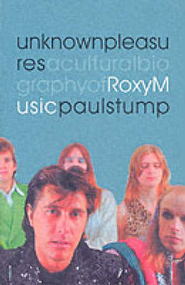 """Unknown Pleasures: Cultural Biography of """"Roxy Music"""" (Paperback)"""