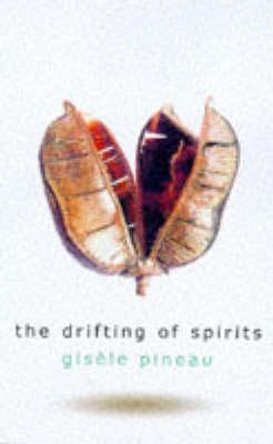 The Drifting of Spirits (Paperback)