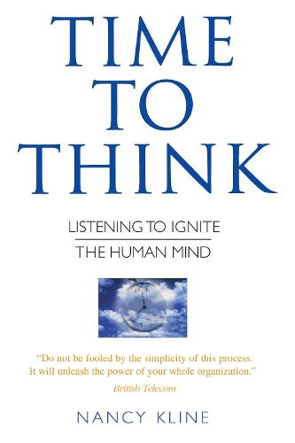 Time to Think: Listening to Ignite the Human Mind (Paperback)