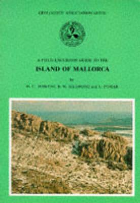 Island of Mallorca: No. 42: Geologists' Association Guide - Geologists' Association Guides 42 (Paperback)