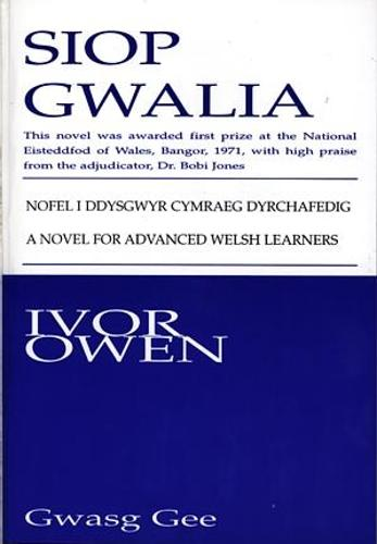 Siop Gwalia: a Novel for Advanced Welsh Learners with Vocabulary and Full Notes on Sentence Patterns (Paperback)