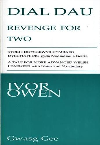 Dial Dau / Revenge for Two: A Tale for More Advanced Welsh Learners with Notes and Vocabulary (Paperback)