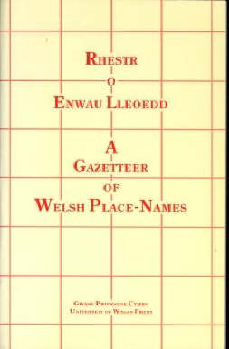 Rhestr o Enwau Lleoedd: Gazetteer of Welsh Place-names (Paperback)