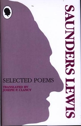 Saunders Lewis: Selected Poems (Hardback)