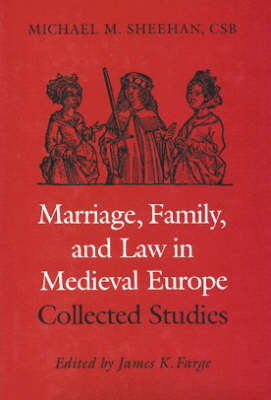 Marriage, Family and Law in Medieval Europe: Collected Studies (Hardback)