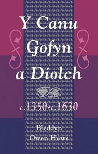 Y Canu Gofyn a Diolch c.1350-c.1630 (Hardback)