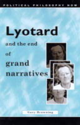 Lyotard and the End of Grand Narratives (Hardback)
