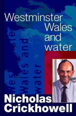 Westminster, Wales and Water (Hardback)