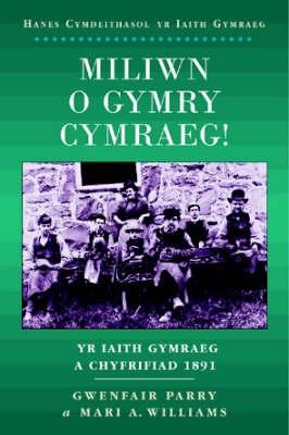 Miliwn o Gymry Cymraeg!: Yr Iaith Gymraeg a Chyfrifiad 1891 (Paperback)